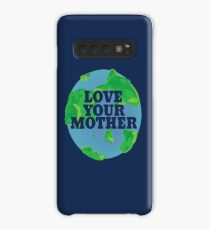 Love your MOTHER earth day Case/Skin for Samsung Galaxy