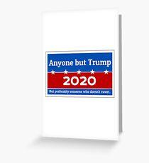 Anyone but Trump 2020 Greeting Card