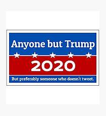 Anyone but Trump 2020 Photographic Print