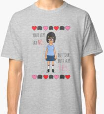 Your Butt Says Yes Classic T-Shirt