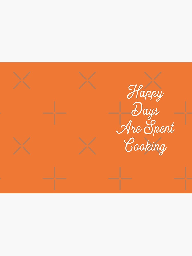 Gift for Food Blogger - Happy Days are Spent Cooking - Present for Cook Chef  by LJCM
