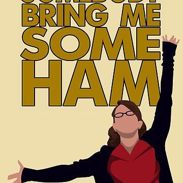 Liz Lemon - Somebody bring me some ham by MichielvB
