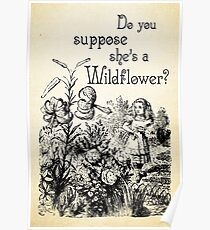 Alice in Wonderland Quote - She's a Wildflower - 0113 Poster