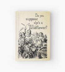 Alice in Wonderland Quote - She's a Wildflower - 0113 Hardcover Journal