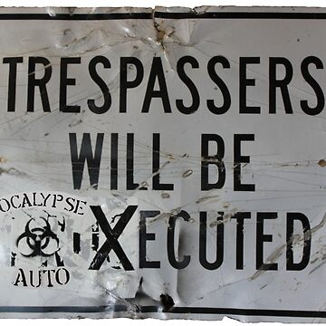 trespassers will be xecuted  apocalypse auto sticker by id0ntcare