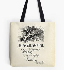Alice in Wonderland Quote - Imagination is the only Weapon in the war against Reality - Cheshire Cat - 0139 Tote Bag