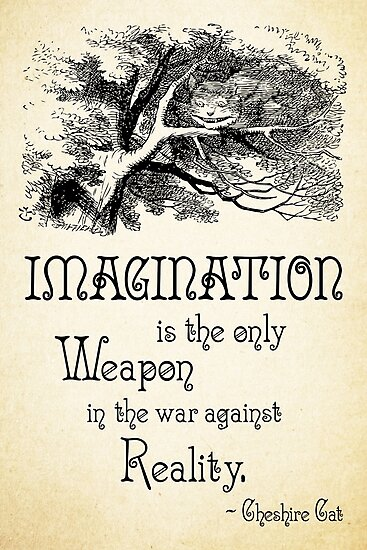 Alice in wonderland quote imagination is the only weapon in the war