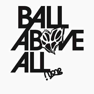 ball above all T by juicypixels