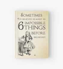 Alice in Wonderland Quote - Six Impossible Things - Lewis Carroll - 0111 Hardcover Journal