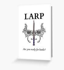 Do you LARP? Greeting Card