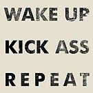 Wake Up - Kick Ass - Repeat by inkDrop