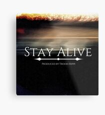 Stay Alive Metal Print