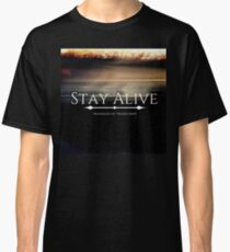 Stay Alive Classic T-Shirt