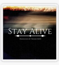 Stay Alive Transparent Sticker