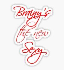 Brainy's the New Sexy Sticker