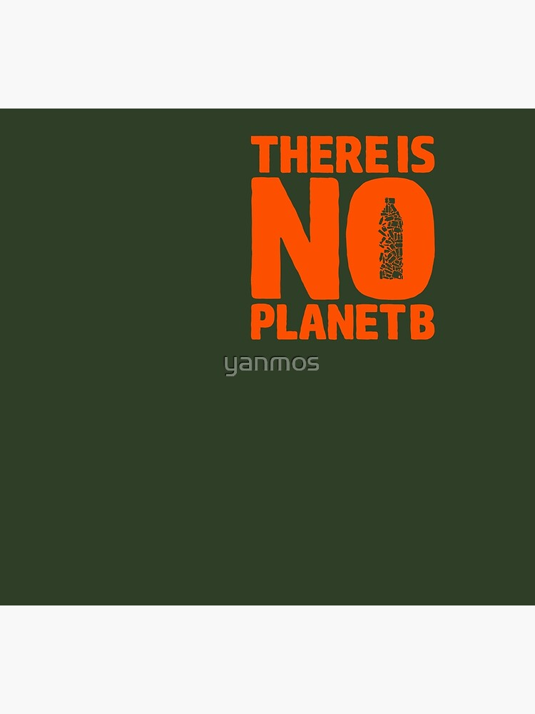 No Planet B by yanmos