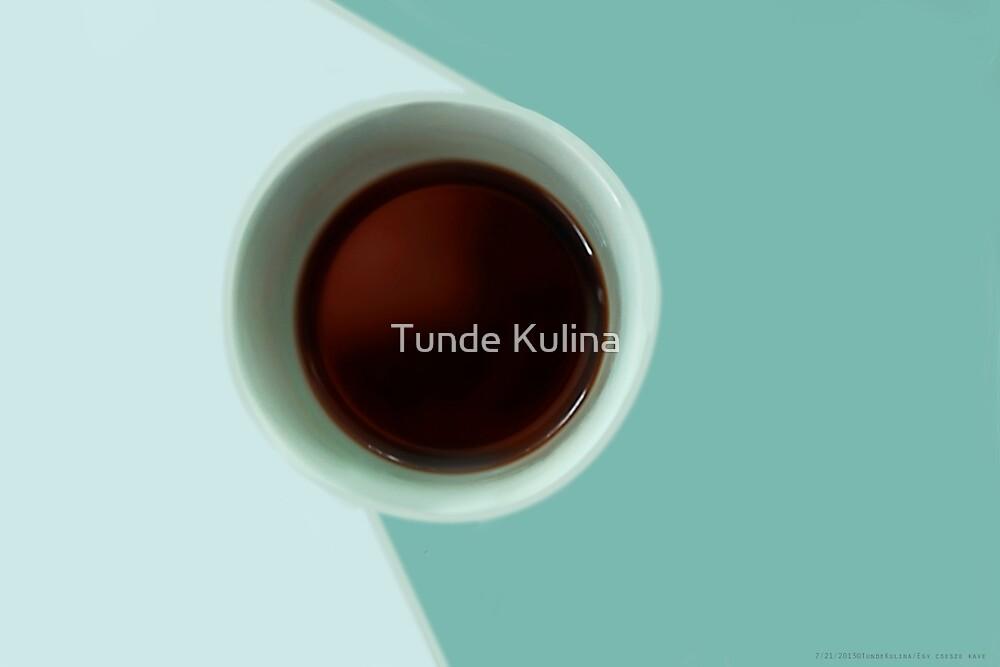 Egy csesze Kave by Tunde Kulina