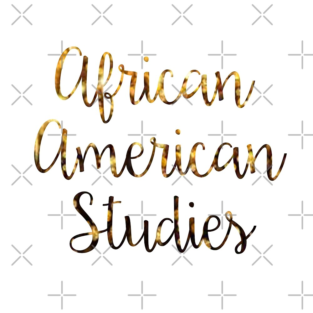 african american studies 1 Book 1, chapter 6 of the instability and lack of firmness of the black people of this miserable inner ethiopia cap vi the cane is assigned among all the plants to.