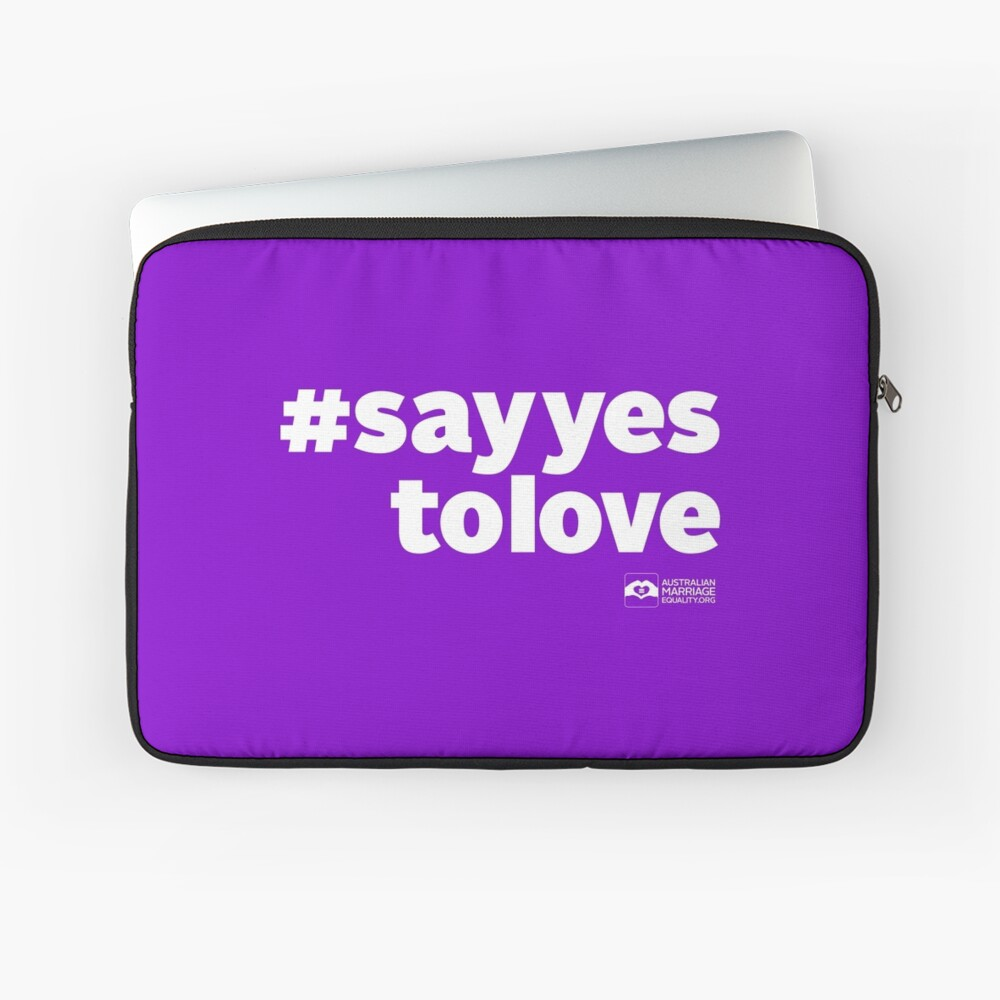 # Say Yes To Love (white text) Laptop Sleeve