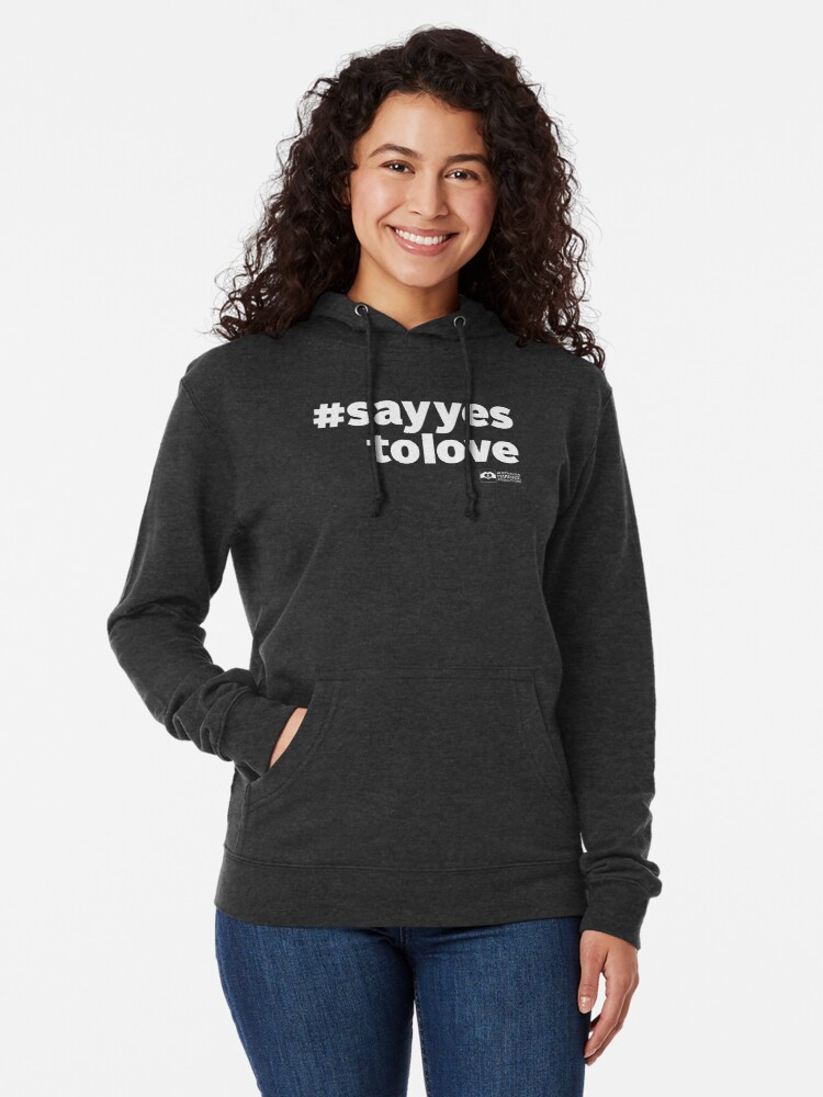 Alternate view of # Say Yes To Love (white text) Lightweight Hoodie