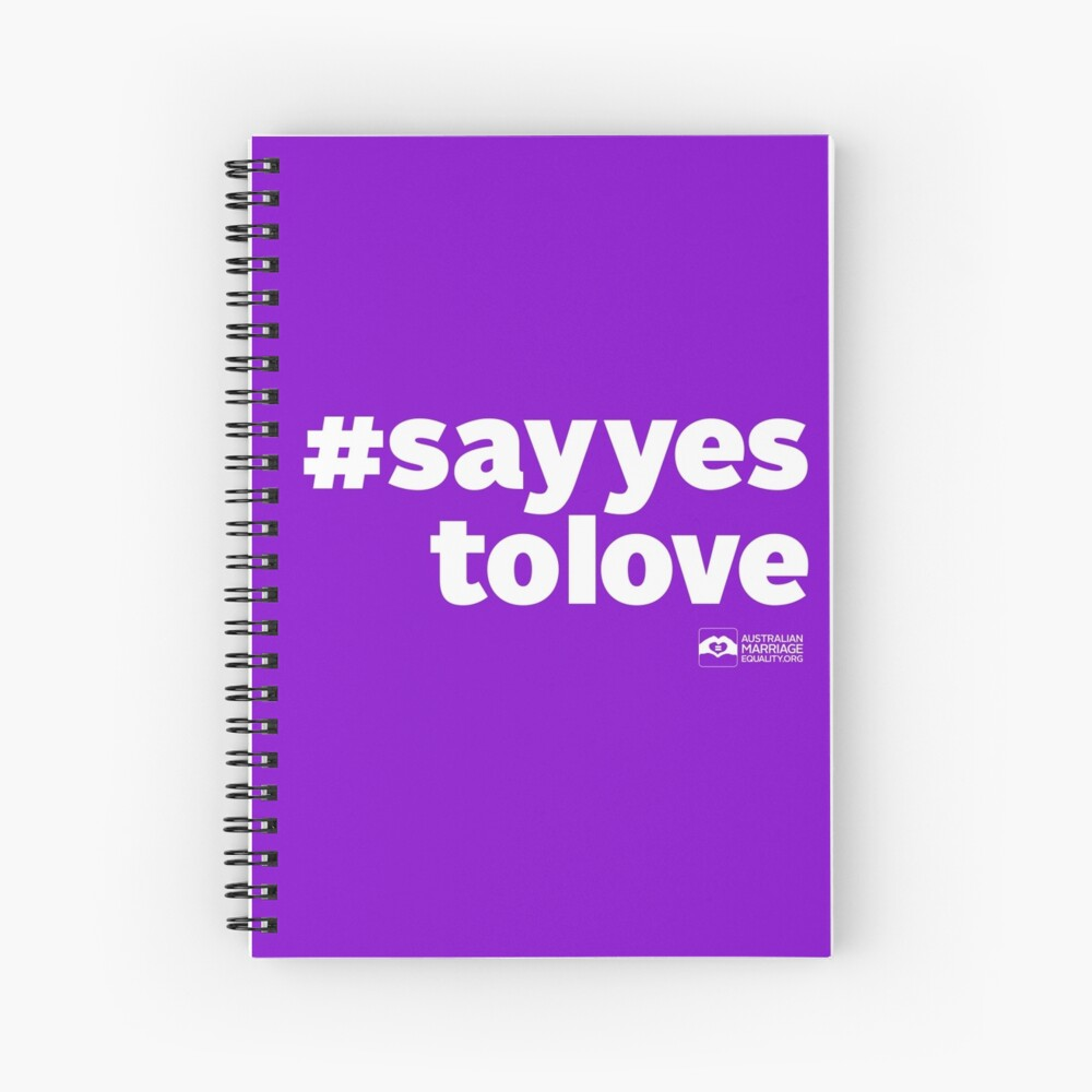 # Say Yes To Love (white text) Spiral Notebook