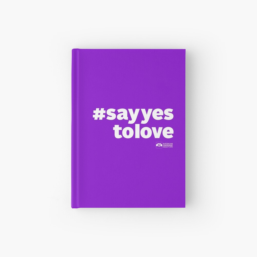 # Say Yes To Love (white text) Hardcover Journal