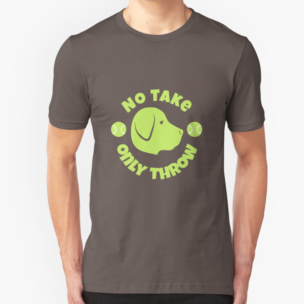 No Take Only Throw - Design 1 Slim Fit T-Shirt