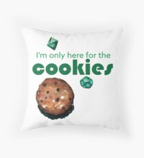 I'm only here for the cookies and dice Throw Pillow