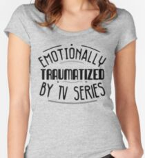 emotionally traumatized by tv series #black Women's Fitted Scoop T-Shirt