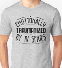 emotionally traumatized by tv series #black T-Shirt