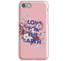 Love for the earth iPhone Case/Skin