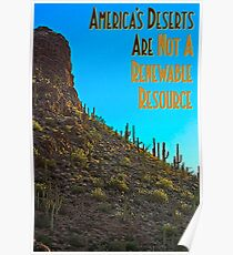 America's Deserts Are Not A Renewable Resource Poster