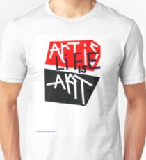 Art is life is art Unisex T-Shirt