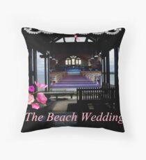 The Beach Wedding Throw Pillow