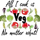 All I Cook is Veg! by coleenp7