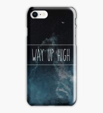 Way Up High iPhone Case/Skin