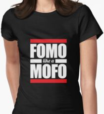 FOMO like a MOFO Womens Fitted T-Shirt