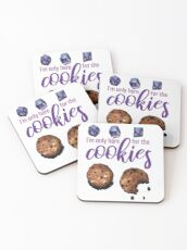 I'm only here for the cookies and dice - purple Coasters
