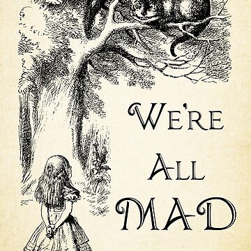 Alice in Wonderland Quote - We're All Mad Here - Cheshire Cat Quote - 0104 by ContrastStudios