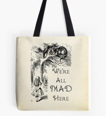 Alice in Wonderland Quote - We're All Mad Here - Cheshire Cat Quote - 0104 Tote Bag