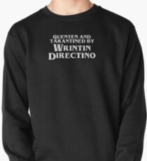 Pulp Fiction | Quenten and Tarantined by Wrintin Directino Pullover Sweatshirt