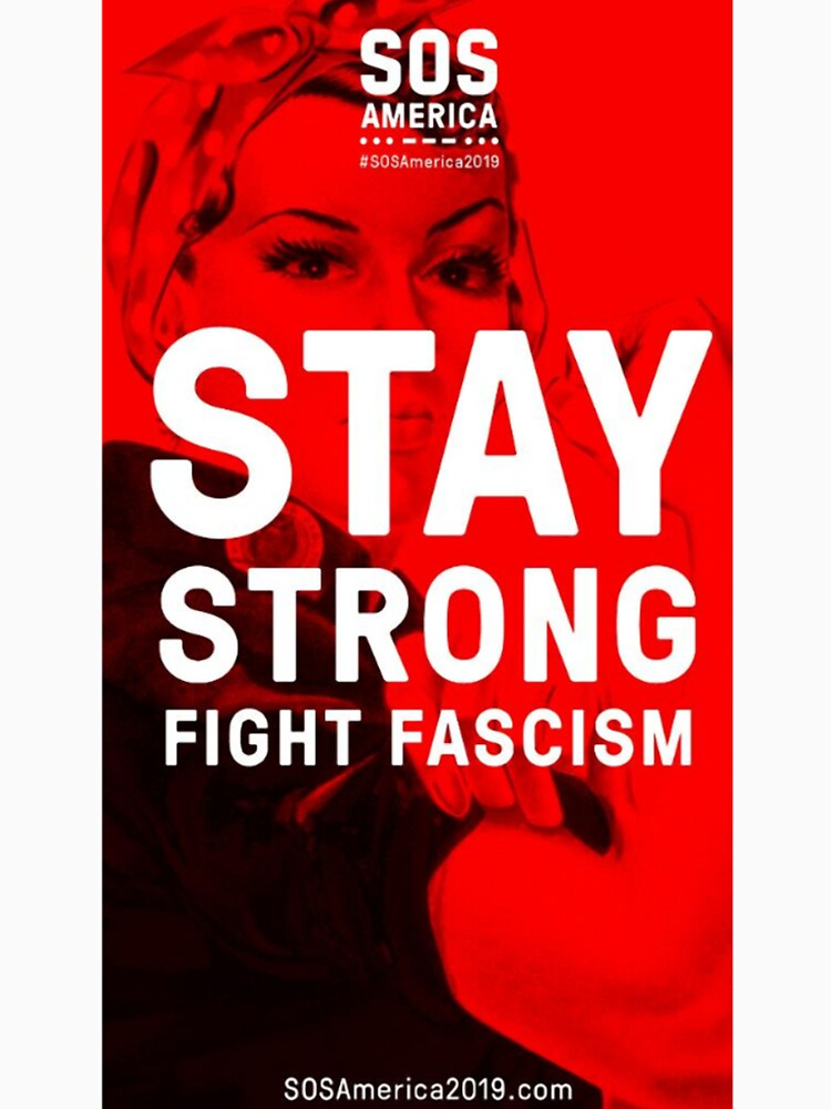 Stay Strong, Fight Fascism by protestshirts