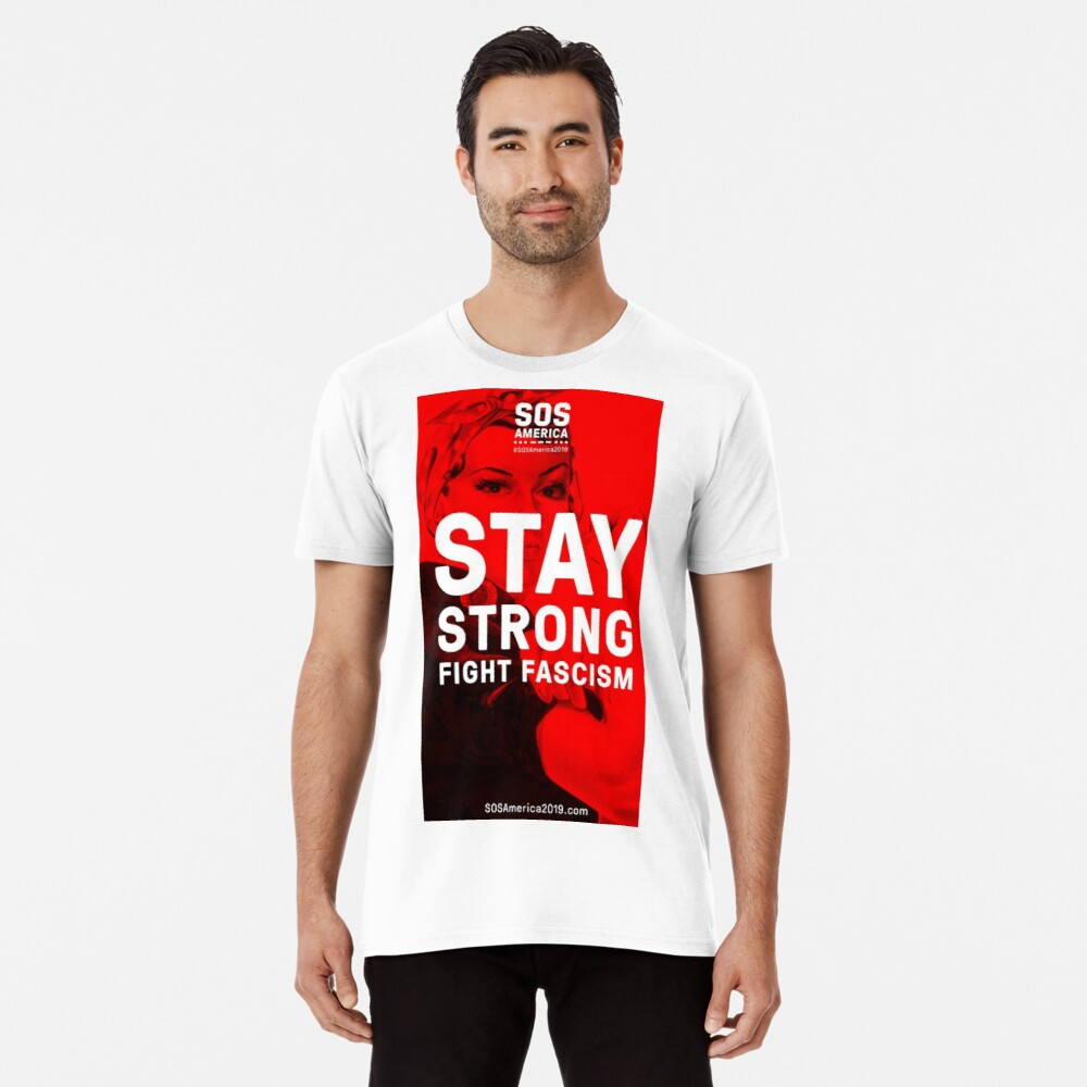 Stay Strong, Fight Fascism Premium T-Shirt