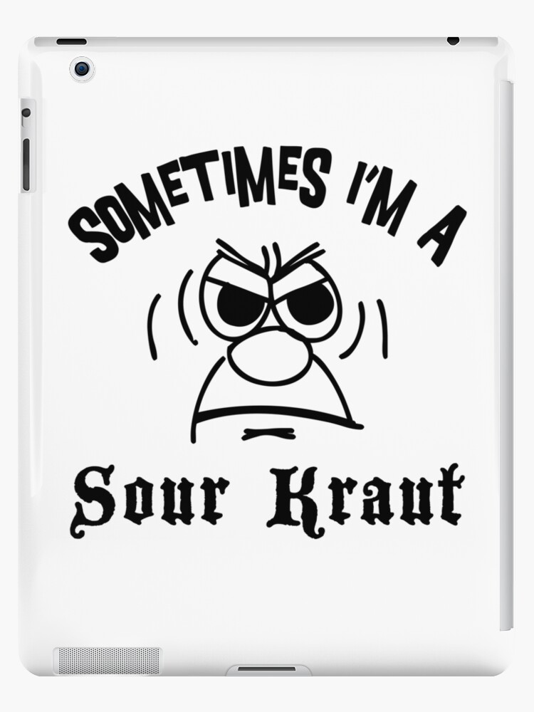 "German ""Sometimes I'm A Sour Kraut"" T-Shirt by HolidayT-Shirts"