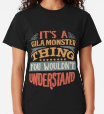 It's A Gila Monster Thing You Wouldn't Understand - Gila Monsters Classic T-Shirt
