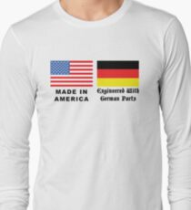 Made In America With German Parts Long Sleeve T-Shirt