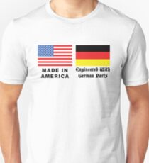 Made In America With German Parts Unisex T-Shirt