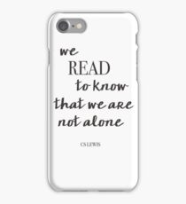 We Read to Know We Are Not Alone iPhone Case/Skin