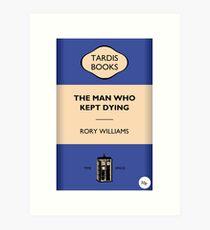 The Man Who Kept Dying Art Print