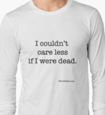 Couldn't Care Less Long Sleeve T-Shirt